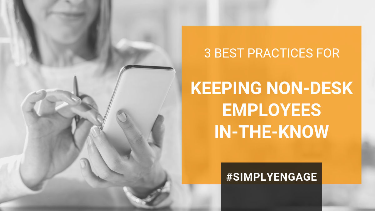 Blog Title - 3 Best Practices for Keeping Non-Desk Employees In-the-Know
