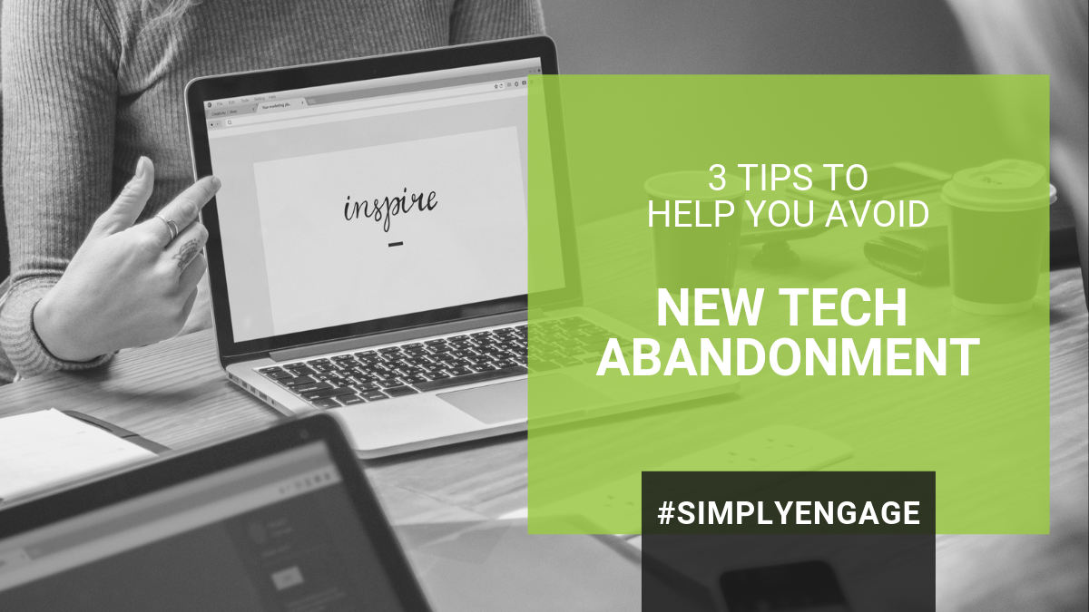 Blog Title - 3 Tips to Avoid New Tech Abandonment