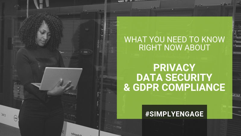 Blog Title - What You Need to Know Right Now about Privacy, Data Security and GDPR Compliance