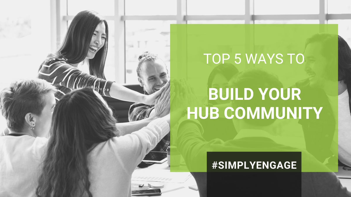IHUBApp Post Title - Top 5 Ways to Build Your Hub Community (1200x675)
