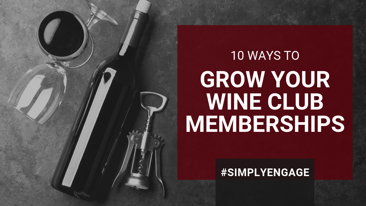10 Ways to Grow Your Wine Club Membership