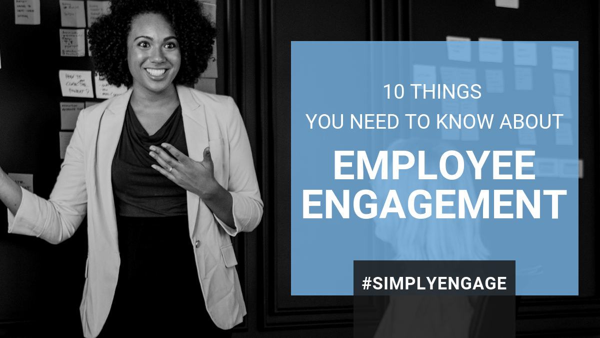 10 Things You Need to Know About Employee Engagement
